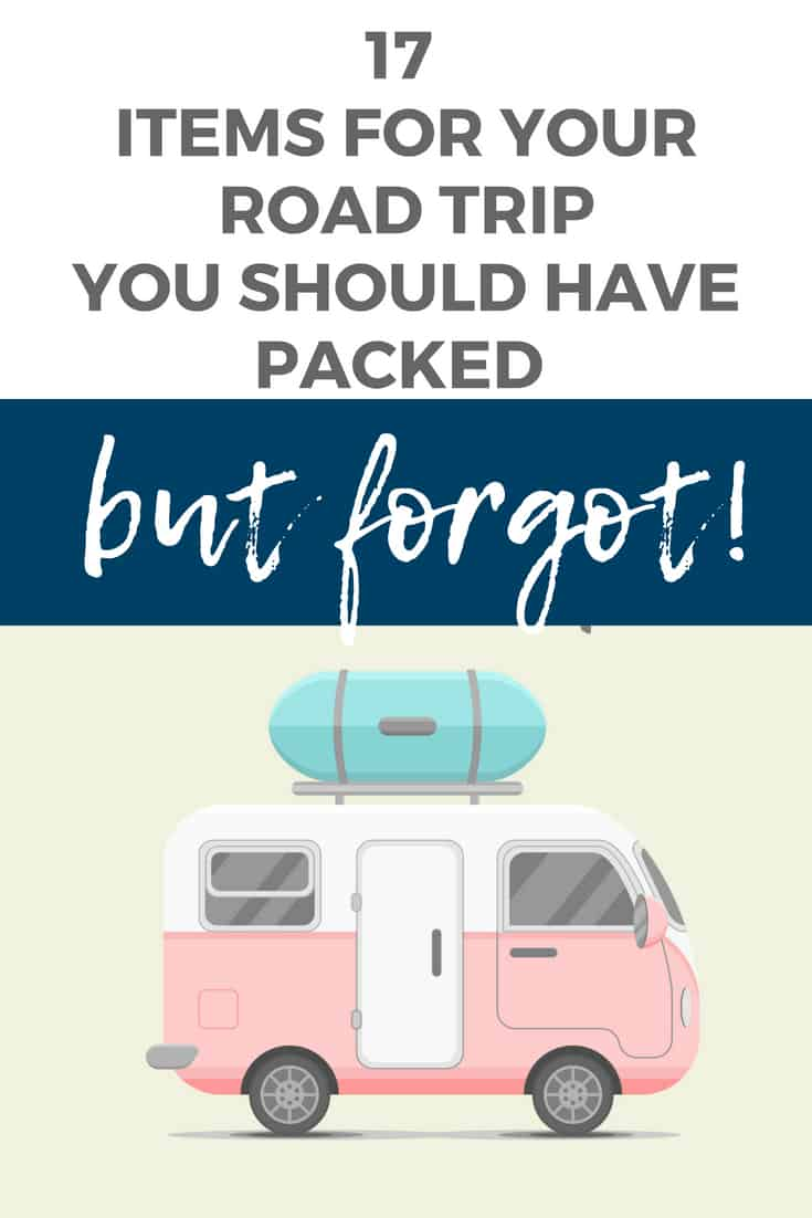 17 items you forgot to pack for your road trip adventure!