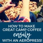 Aeropress Camping Coffee guide for camping gear