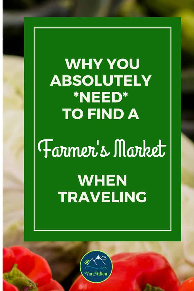 Farmers Markets are the Best Places to Find Fresh Produce on a budget, especially when traveling!
