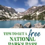 Your Guide to a Free National Park Pass and tips to maximize your National Parks Pass