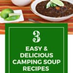 Camping Soup Recipes for the Best Dinners