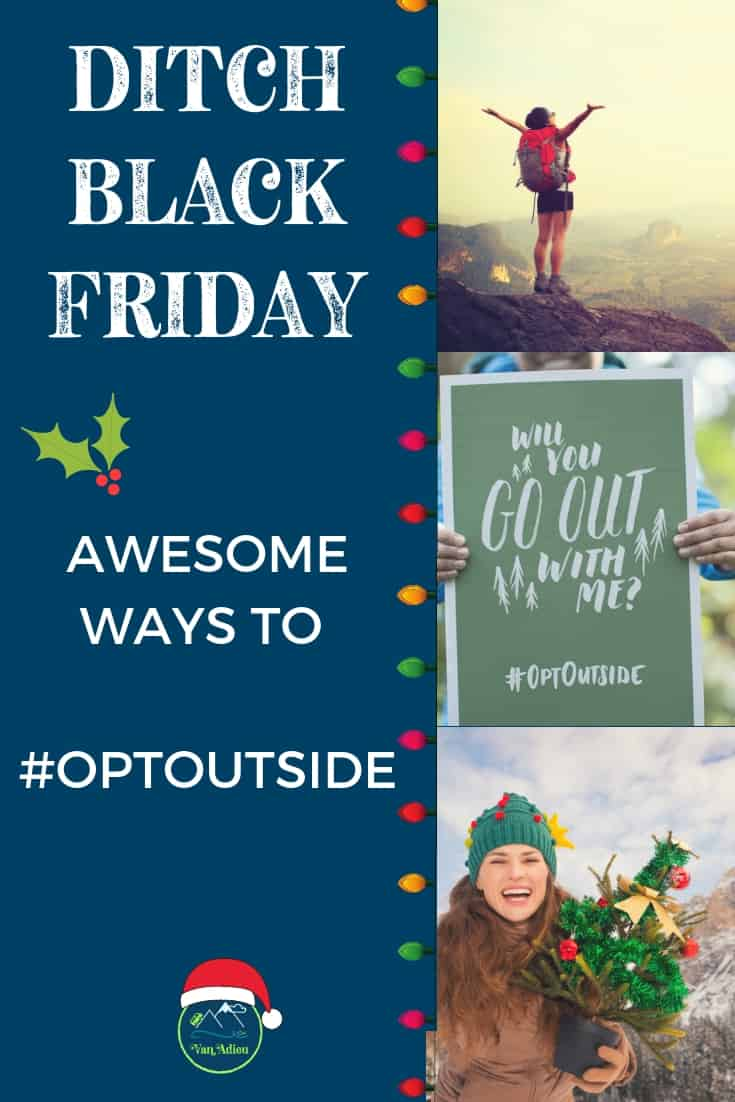 #OptOutside! Get outside this Black Friday instead of shopping! REI leads the movement to spend Black Friday in the Great Outdoors with friends and family, and enjoy nautre, camping or hiking! #OptOutside #VanAdieu #Stop Wasting Weekends #BlackFriday #REI #hiking #camping #hike #camp #outdoors #nationalparks