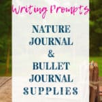 Inspirational Jounral Prompts and creative ideas for your bullet journal or nature notebook! Fill those pages with amazing pictures, to-do lists, mixed media, bucket lists, habit trackers and more!